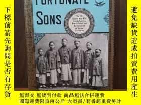 二手書博民逛書店Fortunate罕見Sons: The 120 Chinese Boys Who Came to America