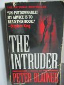 【書寶二手書T9/原文小說_MRQ】The Intruder_Peter Blauner