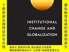 二手書博民逛書店Institutional罕見Change And GlobalizationY362136 John L.