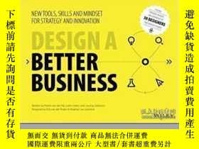 二手書博民逛書店Design罕見A Better BusinessY464532 Patrick Van Der Pijl;