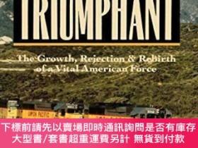 二手書博民逛書店Railroads罕見Triumphant: The Growth, Rejection, and Rebirth