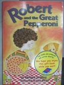 【書寶二手書T3/原文小說_MKC】Robert and the Great Pepperoni_Barbara