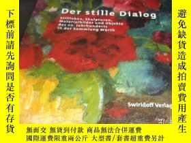 二手書博民逛書店2手德文罕見Der stille Dialog: Stillleben 20世紀靜物雕塑 sbc74Y2428