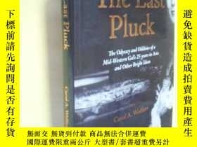 二手書博民逛書店英文原版罕見The Last Pluck by Carol A. WolfsonY7215 Carol A.