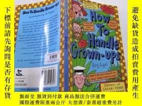 二手書博民逛書店How罕見to handle grown UPS:如何對待成年人.Y212829 不祥 不祥