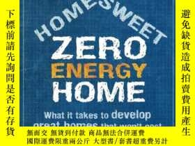 二手書博民逛書店Home罕見Sweet Zero Energy Home: What It Takes to Develop Gr