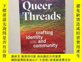 二手書博民逛書店QUEER罕見THREADS: CRAFTING IDENTIT