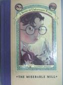 【書寶二手書T4/原文小說_NCQ】THE MISERABLE MILL _雷蒙尼.史尼奇(Snicket Lemony