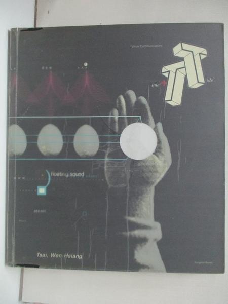 【書寶二手書T9/設計_KPI】TIME&TIDE_TSAI WEN-HSIANG