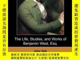 二手書博民逛書店The罕見Life, Studies, and Works of Benjamin West, Esq.Y36