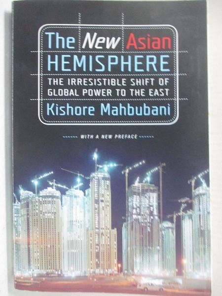 【書寶二手書T1/政治_BJ6】The New Asian Hemisphere: The Irresistible Shift…