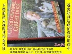 二手書博民逛書店GOOD罕見OWNERS,GREAT DOGS BRIAN KILCOMMONS WITH SARAH WILSO
