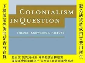 二手書博民逛書店Colonialism罕見In QuestionY256260 Frederick Cooper Univer