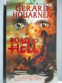 【書寶二手書T6/原文小說_ORI】Road to Hell_Gerard Houarner