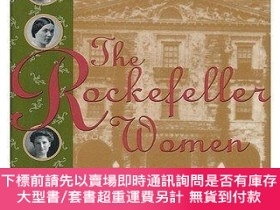 二手書博民逛書店The罕見Rockefeller Women: Dynasty of Piety, Privacy, and Se
