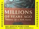 二手書博民逛書店英文原版:Millions罕見of years ago Prehistoric life in north Ame