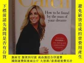 二手書博民逛書店The罕見Catch:how to be found by th