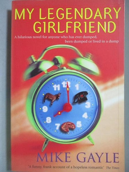 【書寶二手書T3/原文書_OOP】My Legendary Girlfriend_Mike Gayle, Mike Ga