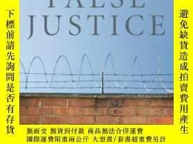 二手書博民逛書店False罕見JusticeY364682 Jim Petro Kaplan Publishing 出版20