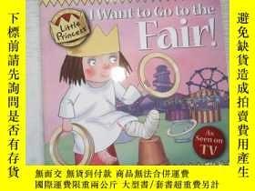 二手書博民逛書店I罕見Want to Go to the Fair!Y198833