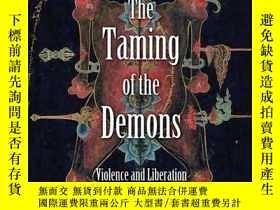 二手書博民逛書店The罕見Taming of the Demons: Violence and Liberation in Tib