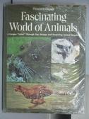 【書寶二手書T3/動植物_QKT】Fascinating World of Animals