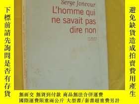 二手書博民逛書店L homme罕見qui ne savait pas dire non 法文原版 24開Y164737 Ser