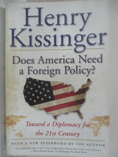 【書寶二手書T3/政治_D3R】Does America Need a Foreign Policy: Toward a Diplomacy for the 21st Century_Kissinger, Henry