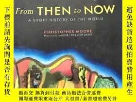 二手書博民逛書店From罕見Then to Now: A Short History of the World (16開,硬精裝)