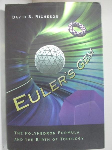 【書寶二手書T9/科學_D3B】Euler's Gem: The Polyhedron Formula and the Birth of Topology_Richeson, David S.