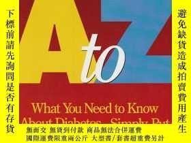 二手書博民逛書店Diabetes罕見A to Z : What You Need