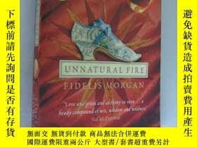 二手書博民逛書店Unnatural罕見FireY85718 Fidelis Mo