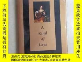 二手書博民逛書店英文書罕見A Kind of love seiected and new poems 精裝本Y15969