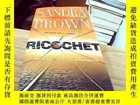 二手書博民逛書店【英文原版】Sandra罕見brown--ricochet130