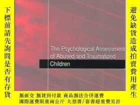 二手書博民逛書店The罕見Psychological Assessment of Abused and Traumatized C
