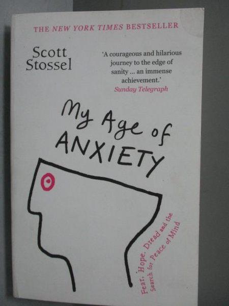 【書寶二手書T4/心理_JSI】My Age of Anxiety_Scott Stossel