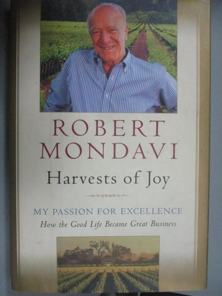 【書寶二手書T5/心靈成長_J2G】Harvests of Joy: How the Good Life Became Great Business_Robert Mondavi