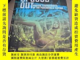 二手書博民逛書店Spaced罕見Out: Radical Environments of the Psychedelic Sixt