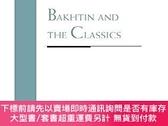 二手書博民逛書店Bakhtin罕見And The ClassicsY255174 Branham, R. Bracht 編 N