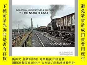 二手書博民逛書店Pre-order罕見Industrial Locomotives & Railways of The North