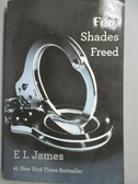【書寶二手書T7/原文小說_IIH】Fifty Shades Freed(III)_E L James