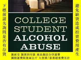 二手書博民逛書店College罕見Student Alcohol Abuse: A Guide to Assessment, In