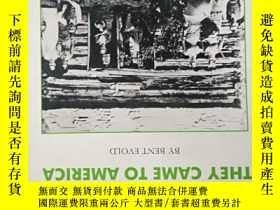 二手書博民逛書店罕見外文書 THEY CAME TO AMERICAY20521