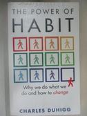 【書寶二手書T6/財經企管_B2W】The Power of Habit: Why We Do What We Do, and How to Change_Charles Duhigg