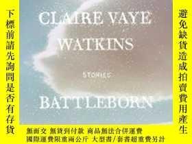 二手書博民逛書店罕見BattlebornY364682 Claire Vaye Watkins Riverhead Books