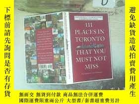 二手書博民逛書店111罕見Places in Toronto That You Must Not Miss 多倫多111個不容錯過