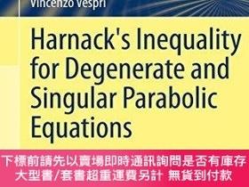 二手書博民逛書店Harnack s罕見Inequality For Degenerate And Singular Parabol