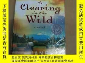 二手書博民逛書店A罕見Clearing in the Wild 野外的空地Y79