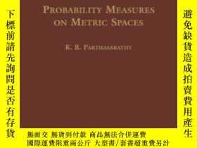 二手書博民逛書店Probability罕見Measures On Metric Spaces-度量空間上的概率測度Y43663