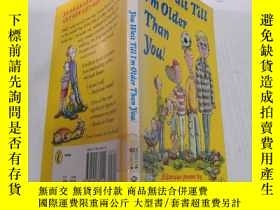 二手書博民逛書店You罕見Wait till I m older than you:你等到我比你大Y212829